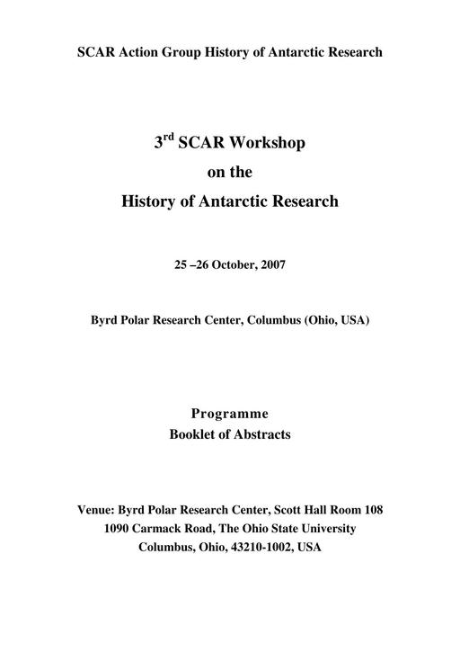 Abstracts of the 3rd Meeting of the SCAR History Action Group 2007: National and Trans-national Agendas in Antarctic Research Since the 1950s