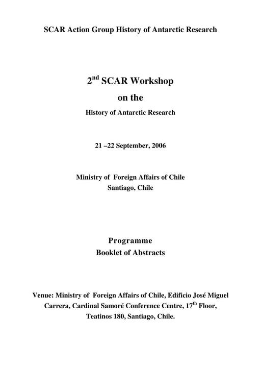 Abstracts of the 2nd Meeting of SCAR History Action Group 2006: Multidimensional Exploration of Antarctica around the 1950s