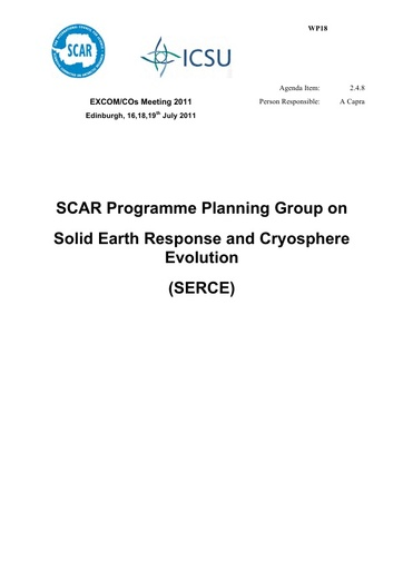 SCAR EXCOM 2011 WP18: Report of PPG Solid Earth Responses and influences on Cryospheric Evolution (SERCE)