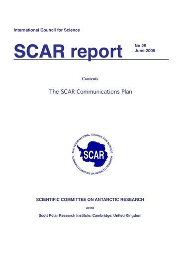 SCAR Report 25 - 2006 June - The SCAR Communications Plan