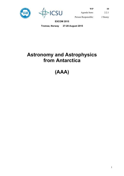 SCAR EXCOM 2015 WP10: Report on AAA (Astronomy and Astrophysics from Antarctica)