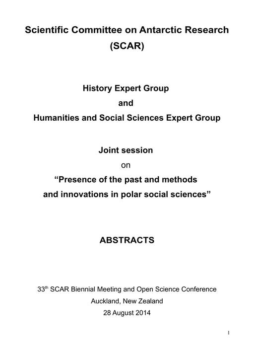 Abstracts of the Joint Humanities Session at the SCAR XXXIII Open Science Conference 2014: Presence of the Past and Methods and Innovations in Polar Social Sciences