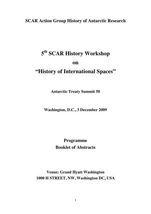 Abstracts of the 5th Meeting of SCAR History Action Group 2009: History of International Spaces