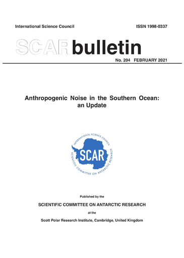 SCAR Bulletin 204 - 2021 February - Anthropogenic Noise in the Southern Ocean: an Update