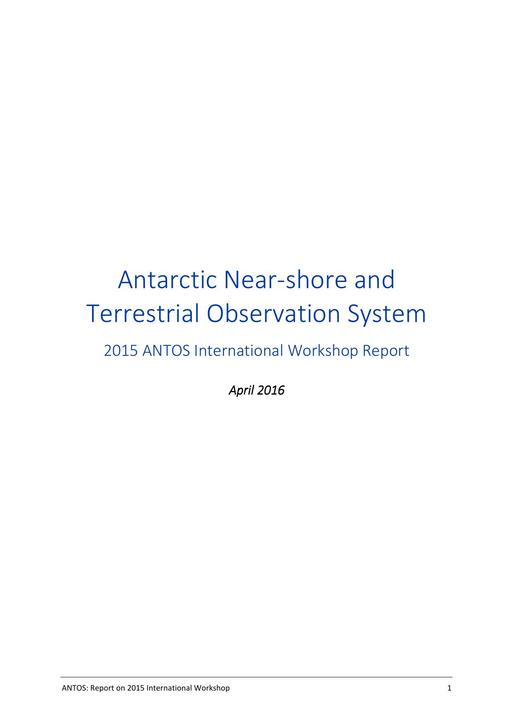 Report on the 2015 Antarctic Near-shore and Terrestrial Observing System (ANTOS) Action Group Workshop