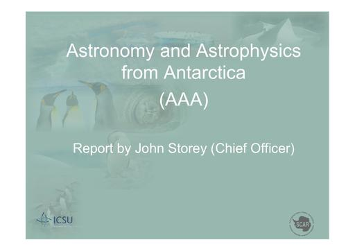 SCAR EXCOM 2013 WP09 Presentation: Report on AAA (Astronomy and Astrophysics from Antarctica)