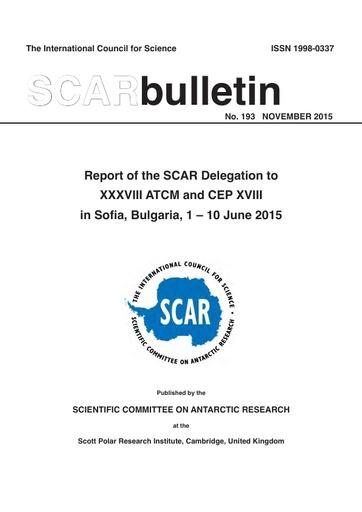 SCAR Bulletin 193 - 2015 November - Report of the SCAR Delegation to XXXVIII ATCM and CEP XVIII in Sofia, Bulgaria, 2015