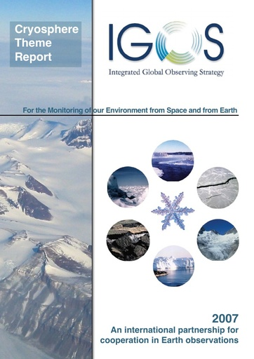 Integrated Global Observing Strategy Cryosphere Theme Report - For the Monitoring of our Environment from Space and from Earth