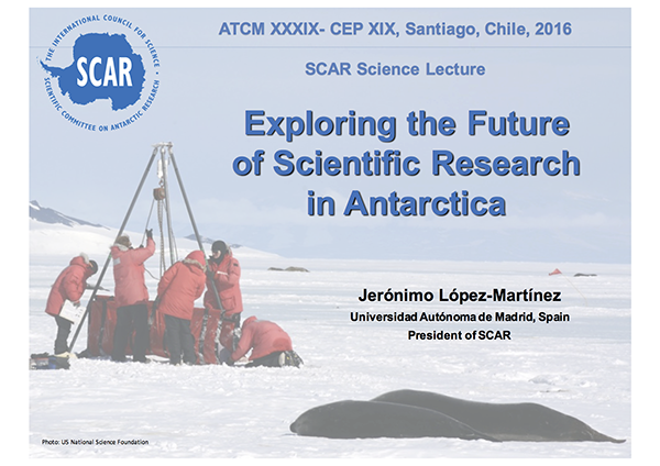 SCAR Lecture 2016: Exploring the Future of Scientific Research in Antarctica
