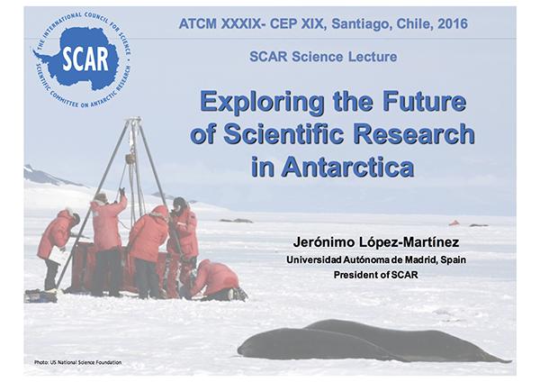 SCAR Lecture 2016: Exploring the Future of Scientific Research in Antarctica